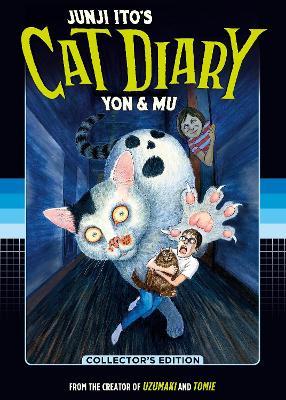 Junji Ito's Cat Diary: Yon & Mu Collector's Edition by Junji Ito