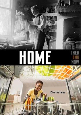 Home: Then & Now by Charles Hope