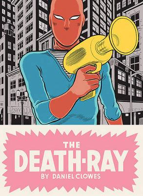 The Death-Ray by Daniel Clowes