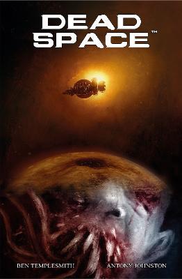 Dead Space - Vol. 1, Dead Space by Antony Johnston