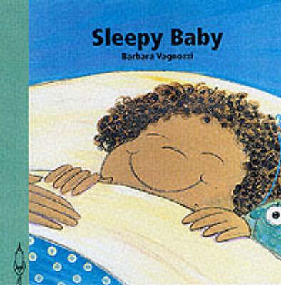 Sleepy Baby by Barbara Vagnozzi