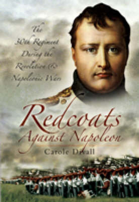 Redcoats Against Napoleon by Carole Divall