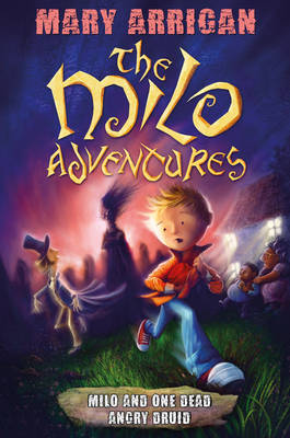 Milo and One Dead Angry Druid by Mary Arrigan
