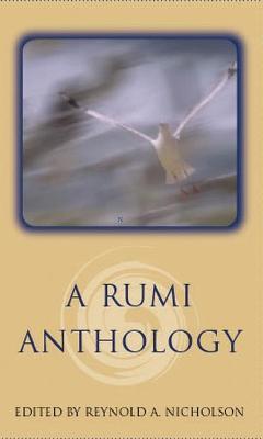 A Rumi Anthology by Jelaluddin Rumi