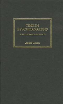 Time in Psychoanalysis by Andre Green