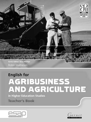 English for Agribusiness and Agriculture in Higher Education Studies - Teacher's Book by Robin Matheson