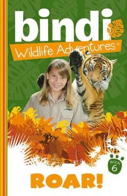 Bindi Wildlife Adventures 6 by Bindi Irwin