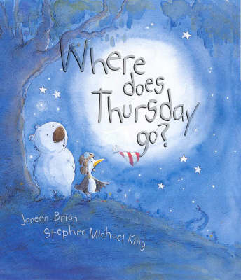 Where Does Thursday Go?: Cba Honour Book 2002 Early Childhood by Janeen Brian