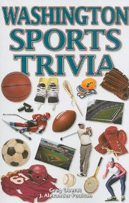 Washington Sports Trivia by J. Alexander Poulton