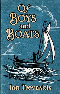 Of Boys and Boats by Ian Trevaskis