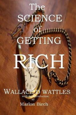 The The Science of Getting Rich by Wallace Wattles