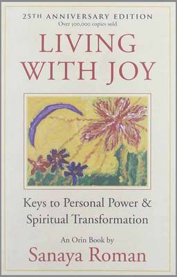 Living with Joy by Sanaya Roman