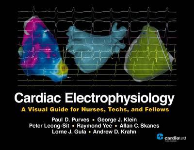 Cardiac Electrophysiology by Paul D. Purves