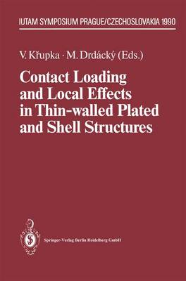 Contact Loading and Local Effects in Thin-Walled, Plated and Shell Structures by Vlastimil Krupka