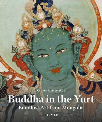 Buddah in the Yurt: Buddhist Art from Mongolia book