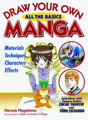 Draw Your Own Manga: All The Basics by Haruno Nagatomo