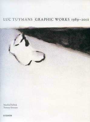 Luc Tuymans - Graphic Works 1989-2012 by Luc Tuymans