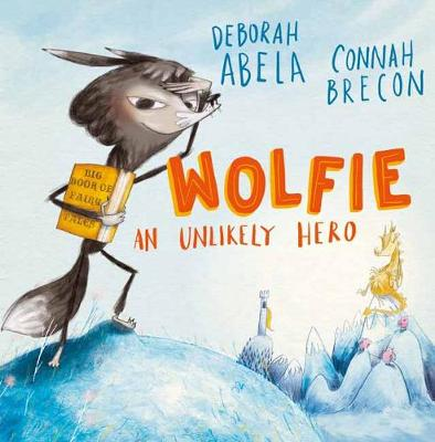 Wolfie: An Unlikely Hero by Deborah Abela
