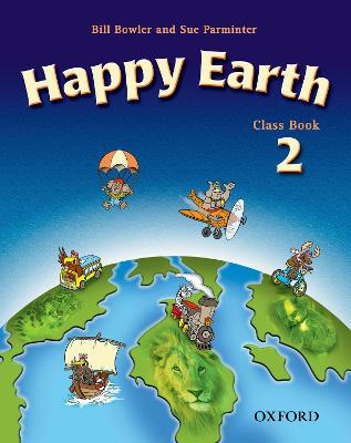 Happy Earth: 2 New Edition: Class Book by Bill Bowler