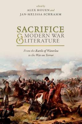 Sacrifice and Modern War Literature by Alex Houen