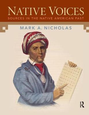 Native Voices: Sources in the Native American Past, Volumes 1-2 by Mark A. Nicholas