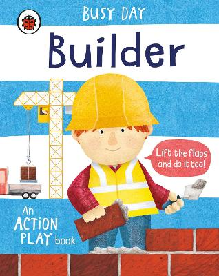 Busy Day: Builder: An action play book book