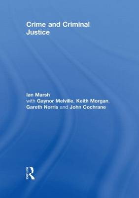 Crime and Criminal Justice by Ian Marsh