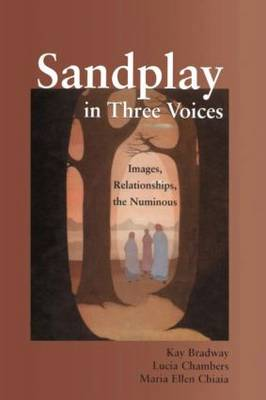 Sandplay in Three Voices by Kay Bradway