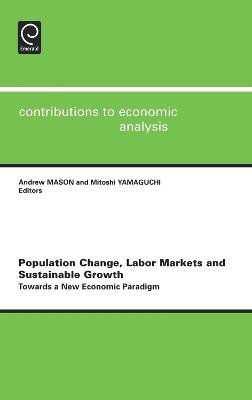 Population Change, Labor Markets and Sustainable Growth by Andrew Mason