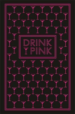 Drink Pink: 50 Pink Cocktails book