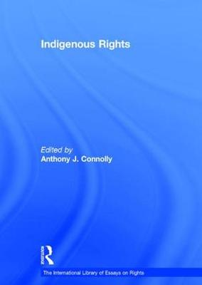 Indigenous Rights by Anthony J. Connolly