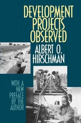 Development Projects Observed by Albert O. Hirschman