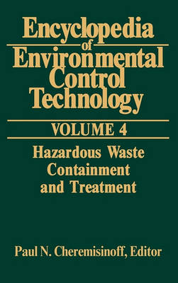 Encyclopedia of Environmental Control Technology Encyclopedia of Environmental Control Technology: Volume 4 Containment and Treatment v. 4 by Paul Cheremisinoff