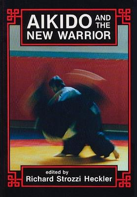 Aikido And The New Warrior book