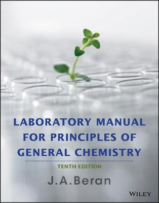 Laboratory Manual for Principles of General Chemistry by Jo A. Beran
