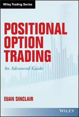 Positional Option Trading: An Advanced Guide by Euan Sinclair