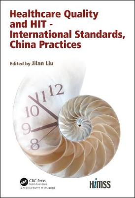 Healthcare Quality and HIT - International Standards, China Practices book