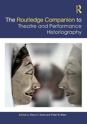 The Routledge Companion to Theatre and Performance Historiography book