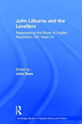 John Lilburne and the Levellers by John Rees