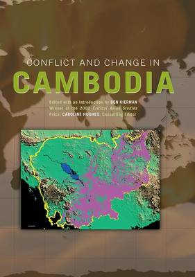 Conflict and Change in Cambodia by Ben Kiernan
