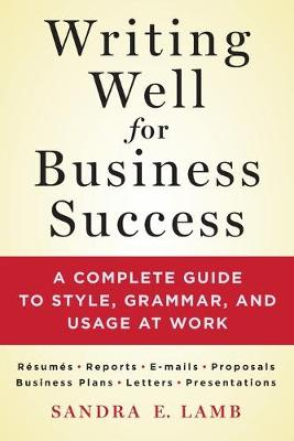Writing Well for Business Success by Sandra Lamb