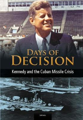 Kennedy and the Cuban Missile Crisis by Cath Senker
