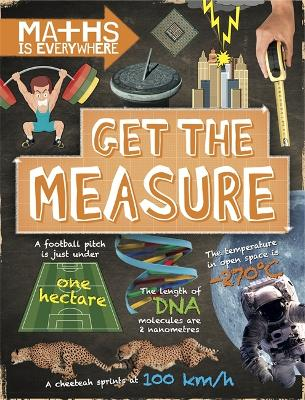 Maths is Everywhere: Get the Measure by Rob Colson