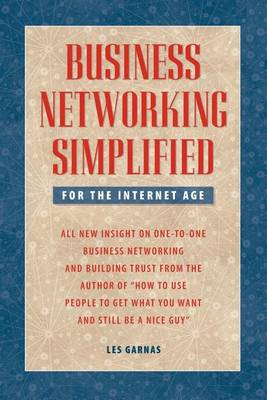 Business Networking Simplified (for the Internet Age) by Les Garnas