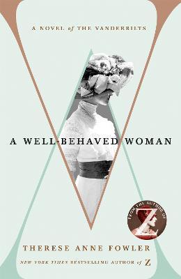 A Well-Behaved Woman: a novel of the Vanderbilts book