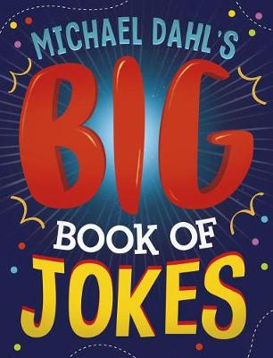 Michael Dahl's Big Book Of Jokes by Michael Dahl