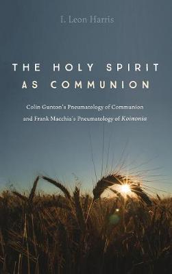 The Holy Spirit as Communion by I Leon Harris