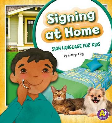 Signing at Home by Kathryn Clay