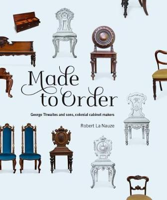 Made to Order by Robert La Nauze