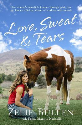 Love, Sweat and Tears by Freda Marnie Nicholls